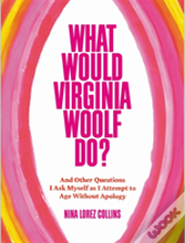 What Would Virginia Woolf Do