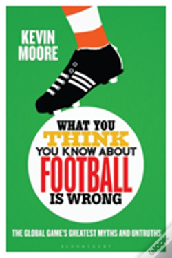 Wook.pt - What You Think You Know About Football Is Wrong