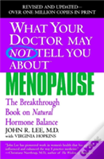 What Your Doctor May Not Tell You About The Menopause