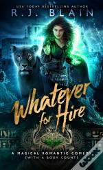 Whatever For Hire: A Magical Romantic Co