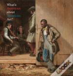 What'S American About American Art?
