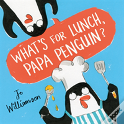 Wook.pt - What'S For Lunch, Papa Penguin?
