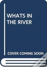 Whats In The River