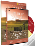 What'S So Amazing About Grace Participant'S Guide With Dvd