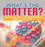 What'S The Matter?| Measuring Heat And Matter | Fourth Grade Nonfiction Books | Science, Nature & How It Works