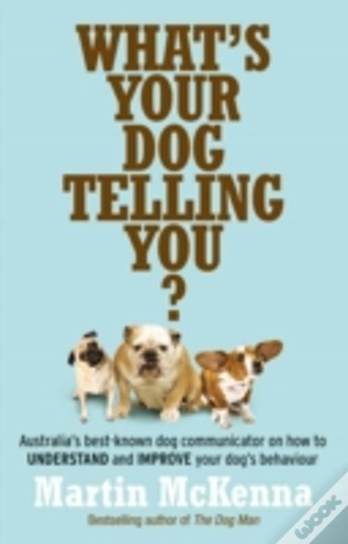 What S Your Dog Telling You Martin Mckenna