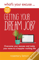 What'S Your Excuse For Not Getting Your Dream Job?