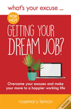 Wook.pt - What'S Your Excuse For Not Getting Your Dream Job?