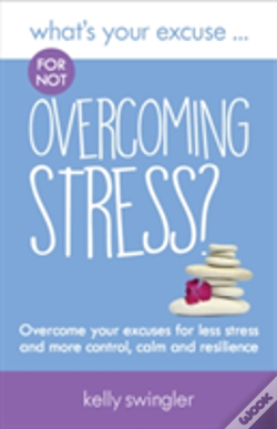 Wook.pt - What'S Your Excuse For Not Overcoming Stress?