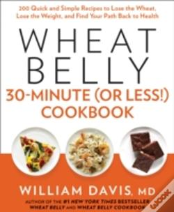 Wook.pt - Wheat Belly 30-Minute (Or Less!) Cookbook