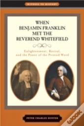 When Benjamin Franklin Met The Reverend Whitefield