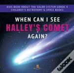 When Can I See Halley'S Comet Again?   K