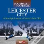 When Football Was Football: Leicester City