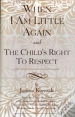 When I Am Little Again / The Child'S Right To Respect