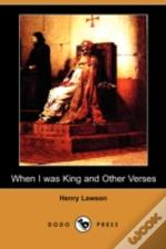 When I Was King And Other Verses (Dodo Press)