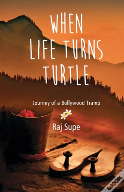 Wook.pt - When Life Turns Turtle Journey Of A Bollywood Tramp
