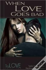 When Love Goes Bad