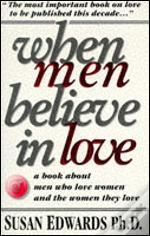 When Men Believe in Love