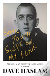 When Sonic Youth Slept On My Floor
