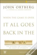 When The Game Is Over, It All Goes Back In The Boxparticipant'S Guide
