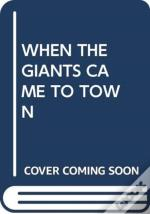 When The Giants Came To Town