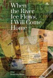 When The River Ice Flows, I Will Come Home