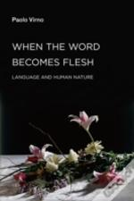 When The Word Becomes Flesh