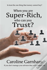 When You Are Super-Rich, Who Can You Trust?