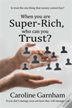 Wook.pt - When You Are Super-Rich, Who Can You Trust?