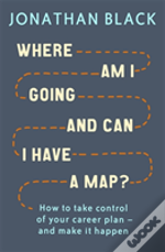 Where Am I Going And Can I Have A Map?