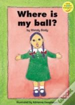Where Is My Ball?Read-On Beginner
