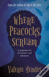 Where Peacocks Scream