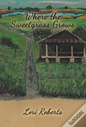 Where The Sweetgrass Grows
