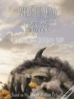 Wook.pt - Where The Wild Things Are - Colouring And Creativity Book