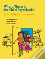 Where There Is No Child Psychiatrist