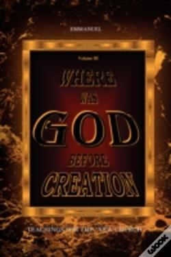 Wook.pt - Where Was God Before Creation Iii