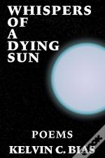 Whispers Of A Dying Sun