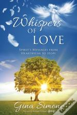 Whispers Of Love: Spirit'S Messages From
