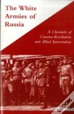 White Armies Of Russiaa Chronicle Of Cou