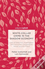 White-Collar Crime In The Shadow Economy