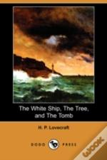 White Ship, The Tree, And The Tomb (Dodo Press)
