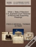 White V. State Of Maryland U.S. Supreme Court Transcript Of Record With Supporting Pleadings