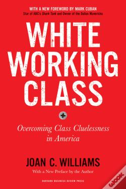 Wook.pt - White Working Class, With A New Afterword By The Author
