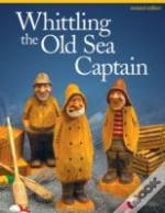 Whittling The Old Sea Captain