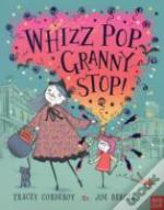 Whizz Pop Granny Stop