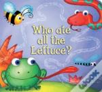 Who Ate All The Lettuce?