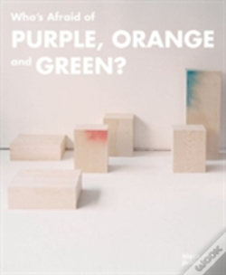 Wook.pt - Who Is Afraid Of Purple, Orange And Green?
