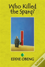 Who Killed The Sparq?
