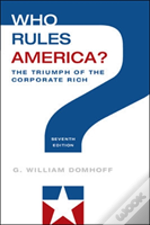 Who Rules America? The Triumph Of The Corporate Rich