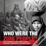 Who Were The Zuni People? | Native American Tribes Books Grade 3 | Children'S Geography & Cultures Books